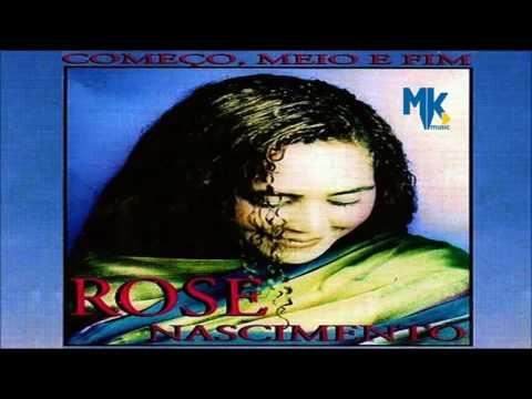 ROSE NASCIMENTO -  COMEÇO MEIO E FIM / 1998