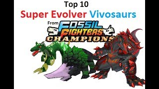 "Top 10 Super Evolver Vivosaurs From ""Fossil Fighters: Champions"""