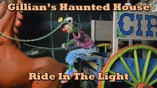 Gillians Haunted House Ride In The Light