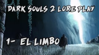 Dark Souls 2 Lore Play | 1- El limbo