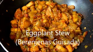 Eggplant - How to Make Eggplant Stew (Berenjenas Guisadas) Recipe [Episode 124]