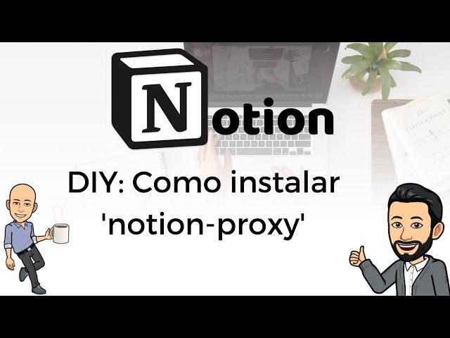 #2 DIY Notion -  Como instalar 'notion-proxy'