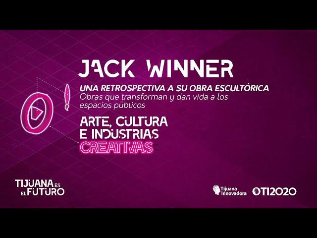 "JACK WINNER - ""UNA RETROSPECTIVA A SU OBRA ESCULTÓRICA"""