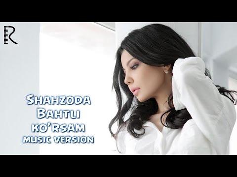 Shahzoda - Bahtli ko'rsam (music version)