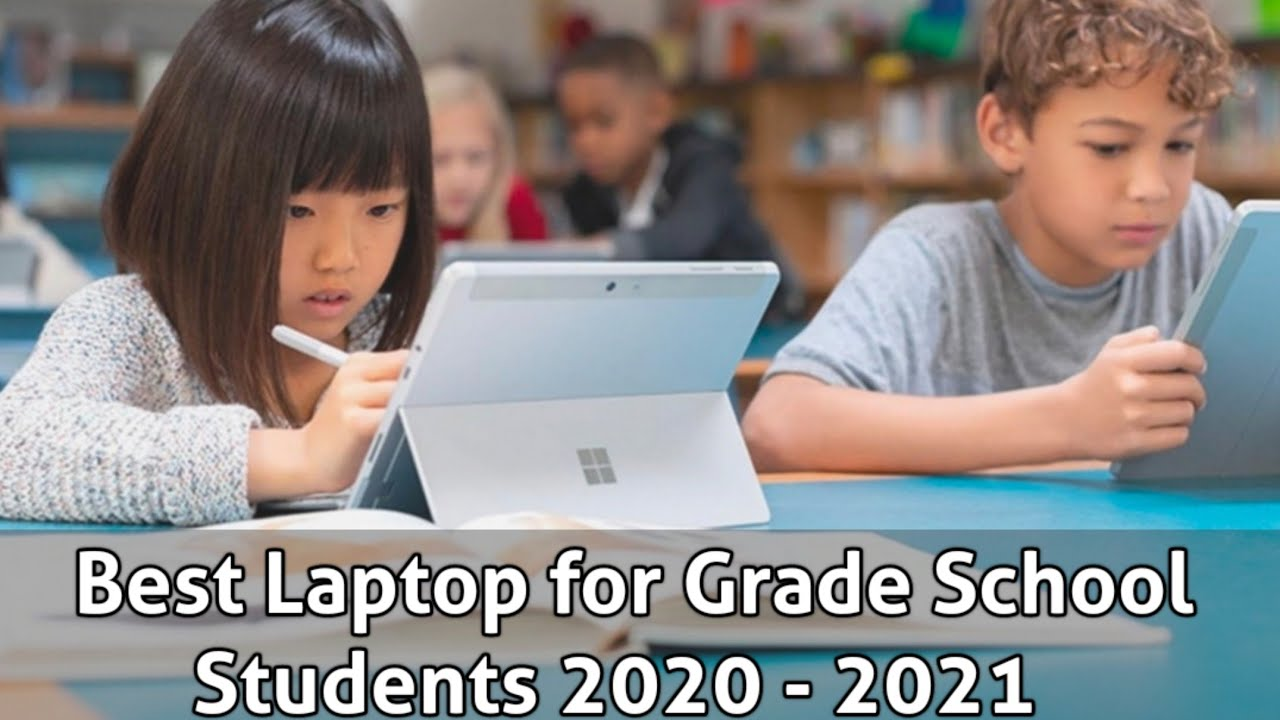 Best School Laptops 2021 Best Laptop for Grade School Students in 2020   2021   YouTube