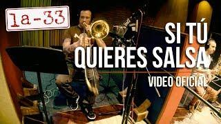 La-33 - Si Tú Quieres Salsa - Video Oficial