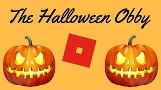Roblox / The Halloween Obby / EY O GOOD MORNING LOGANG WHAT'S POPPING!?