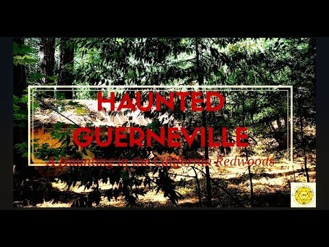 Haunted Towns: Guerneville California