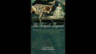 The Temple Legend : Freemasonry and Related Occult Movements By Rudolf Steiner