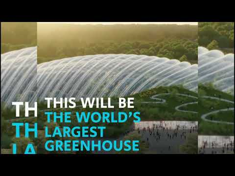 World's largest Tropical Greenhouse | Going to Complete by 2019 in France