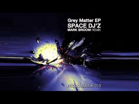 Space DJz - Grey Matter (Mark Broom Remix) [Recode Musik]