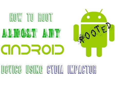 How to root almost any Android device with Cydia Impactor (step by step) HD 1080p