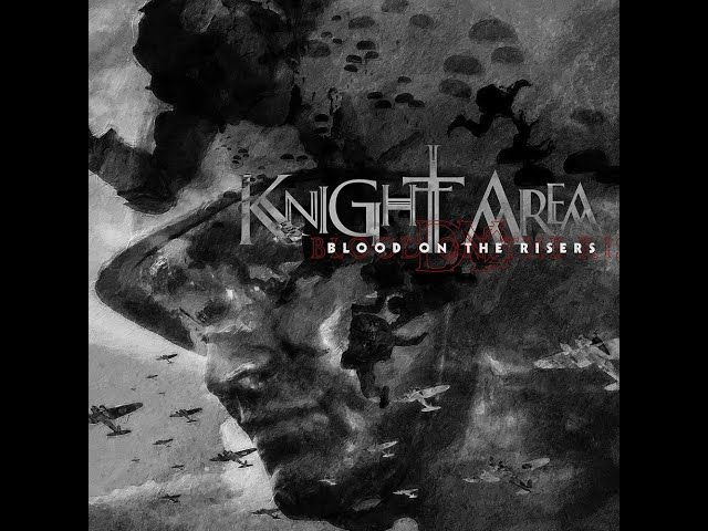 Knight Area - Blood on the Risers (single edit from the D-Day album, release sept 2019)