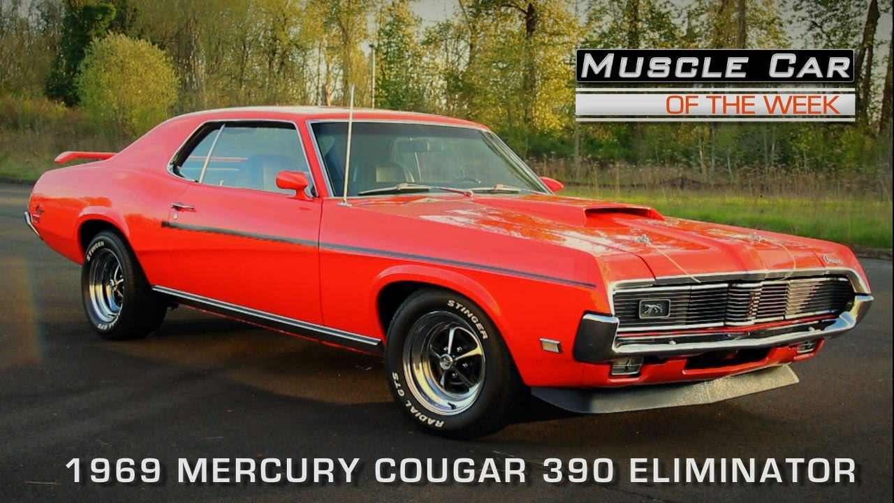 Muscle Car Of The Week Video Episode  110  1969 Mercury Cougar 390     Muscle Car Of The Week Video Episode  110  1969 Mercury Cougar 390  Eliminator   YouTube