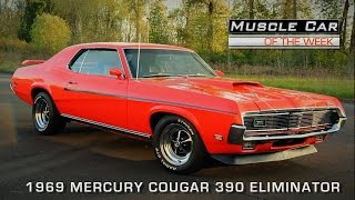 Muscle Car Of The Week Video Episode #110: 1969 Mercury Cougar 390 Eliminator