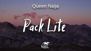 Queen Naija - Pack Lite (lyrics)