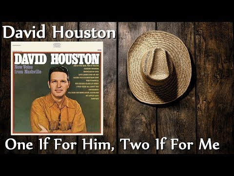 David Houston - One If For Him, Two If For Me