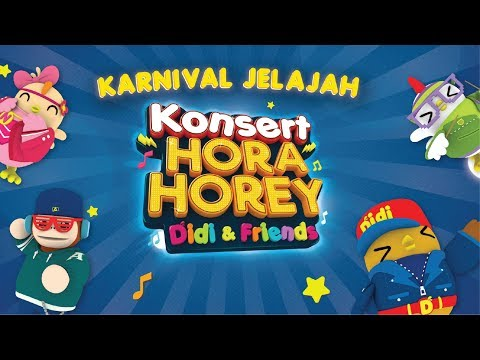 Karnival Jelajah Konsert Hora Horey Didi & Friends | Cuti Sekolah Ini