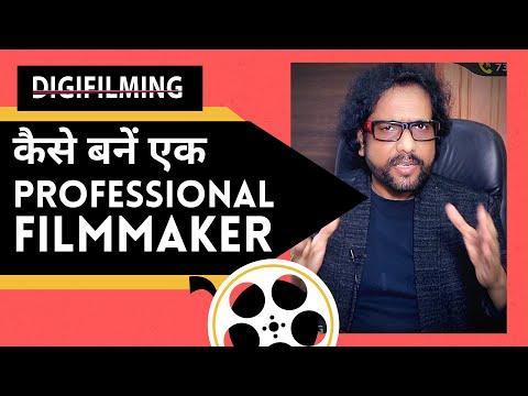 How to be Professional Filmmaker - By Samar K Mukherjee