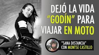 Dejó su vida «Godín» para viajar en moto | «Sana Distancia» con Montse Castillo