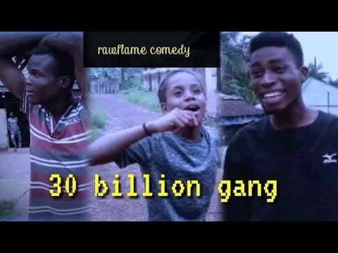 Download 30 billion gang (raw flame comedy)(mark angel comedy)