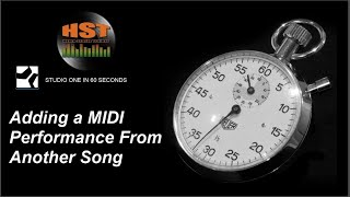 Adding a MIDI Performance From Another Song - Studio One in 60 Seconds
