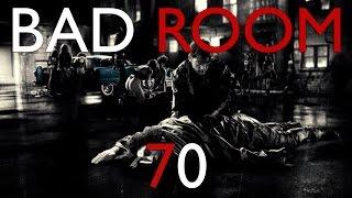 BAD ROOM №70 [ГОРОД ГРЕХОВ] (21+ Ненормативная лексика)