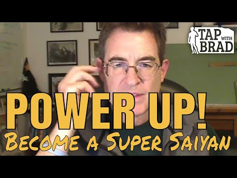 Power Up! (Become A Super Saiyan) - Tapping With Brad Yates