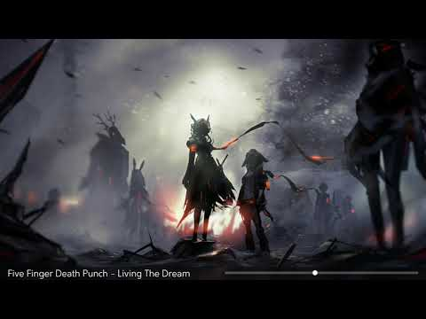 Five Finger Death Punch [Nightcore] - Living The Dream
