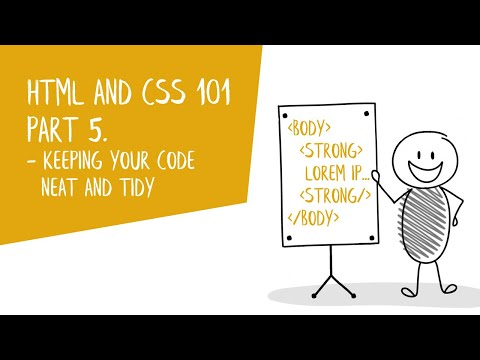 HTML & CSS Best Practices: Lesson 5. - Keeping Your Code Neat And Tidy