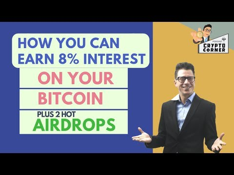 How To Earn Interest On Your Bitcoin And Airdrops You Can Get Right Now -