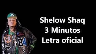 Shelow Shaq - 3 Minutos Letra Oficial ( Tiradera Pa' Lapiz y Quimico)