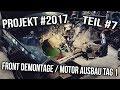 Projekt E36 Limo Teil #7 | Front Demontage / Motor Ausbau Tag 1