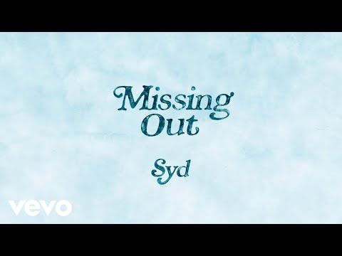 Syd – Missing Out