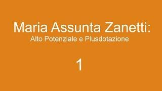 Alto Potenziale e Plusdotazione - Maria A. Zanetti - Sabato 22 ottobre - PARTE 1