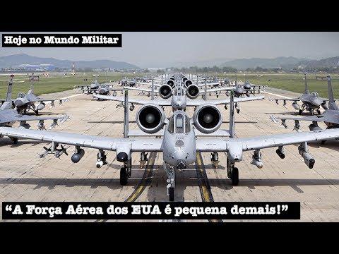 """""""A Força Aérea dos EUA é pequena demais!"""""""