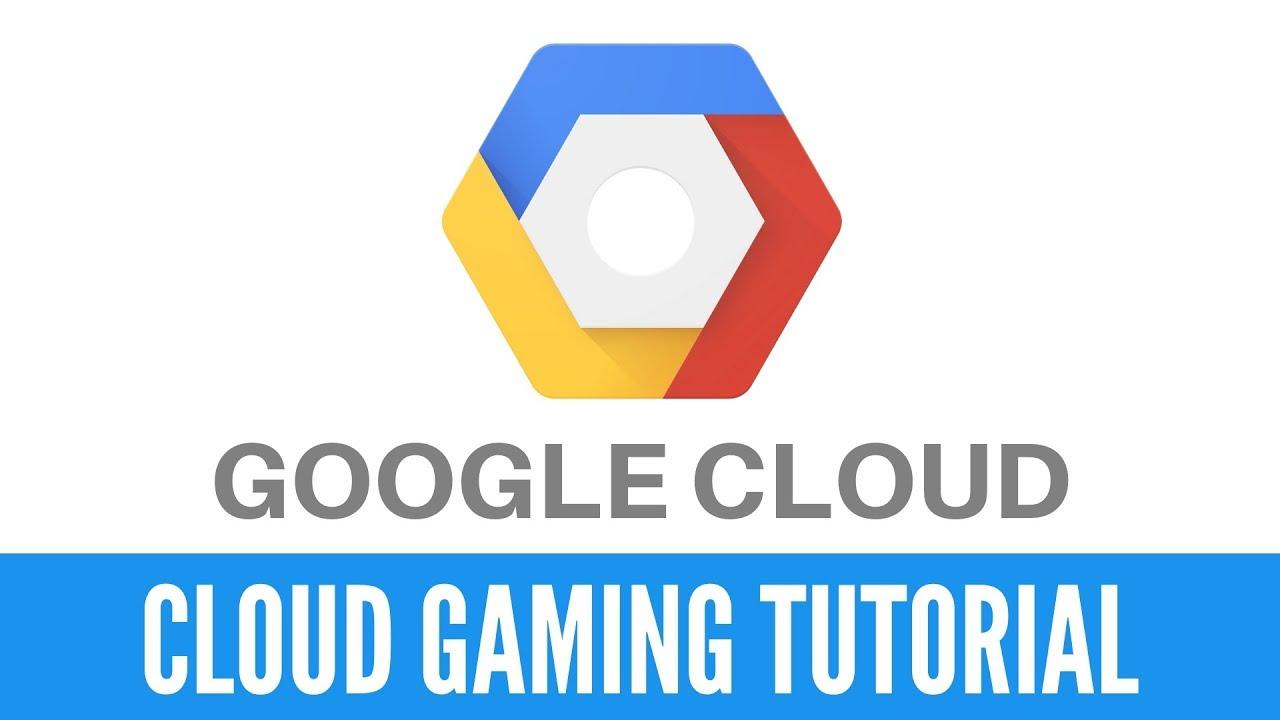 How to Setup Google Cloud for Cloud Gaming - Flickstiq com