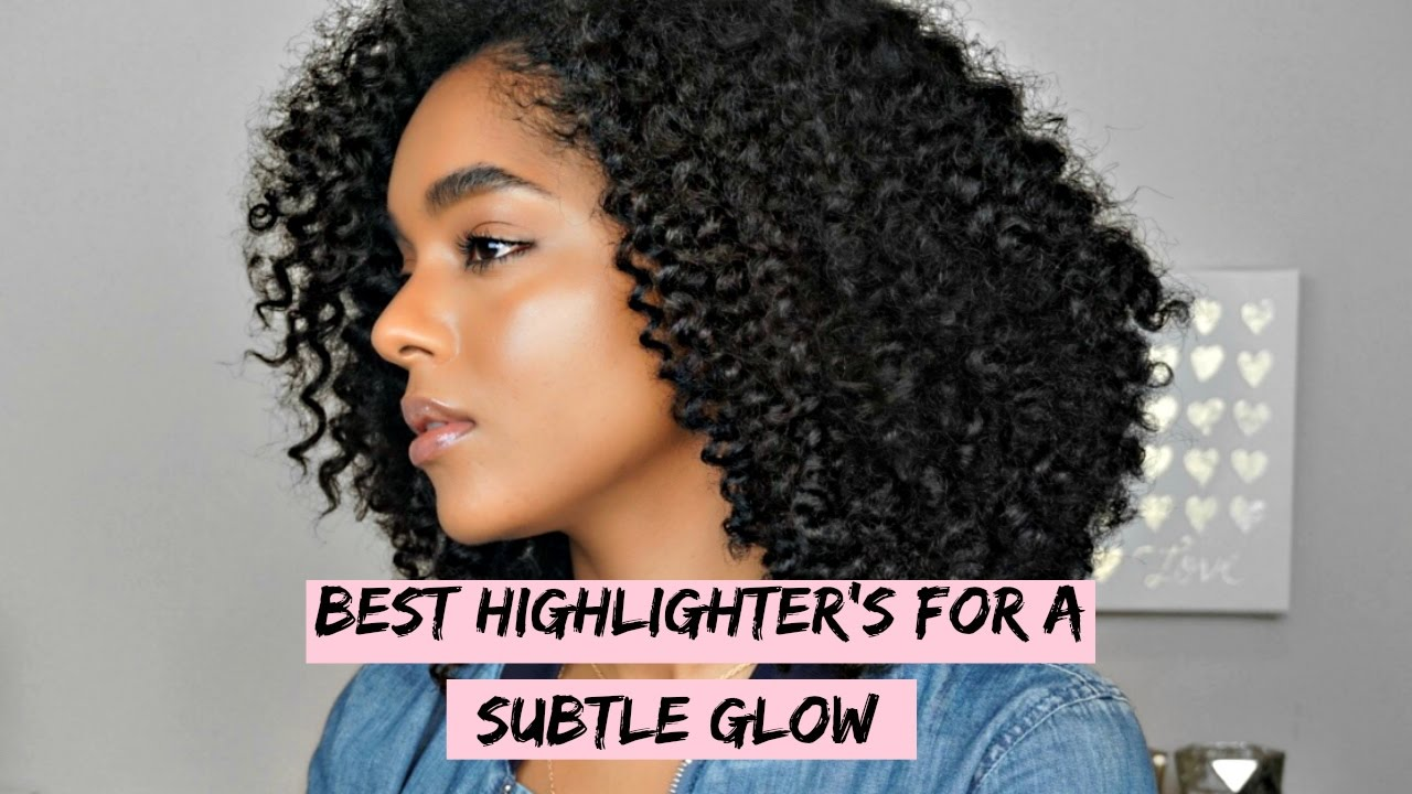 Best Natural Highlighters For A Subtle Glow Youtube