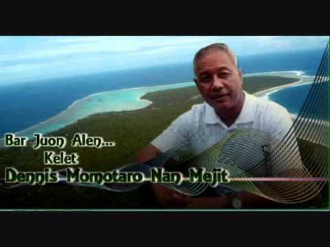 Rimajol Bar Juon Alen Kelet Dennis Momotaro........ Nan Mejit Island