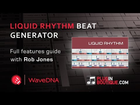 Liquid Rhythm Beat Generator Plugin User Guide - With Rob Jones