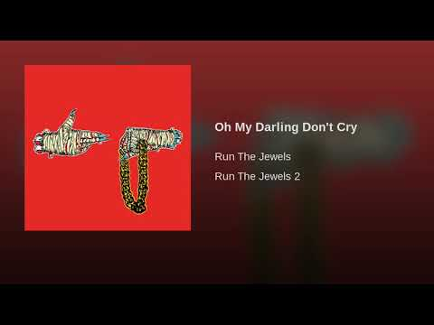 Oh My Darling Don't Cry