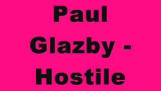 Paul Glazby - Hostile
