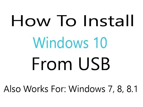 How To Install Windows 10 From USB (Windows 10, 81, 7) - YouTube