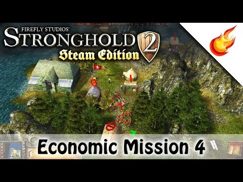 Economic Campaign Mission 4 - STRONGHOLD 2 Steam Edition |