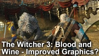 Does The Witcher 3: Blood And Wine Expansion Improve Its Graphics?