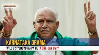 Karnataka drama: Will B S Yeddyurappa be 'a one-day CM'?