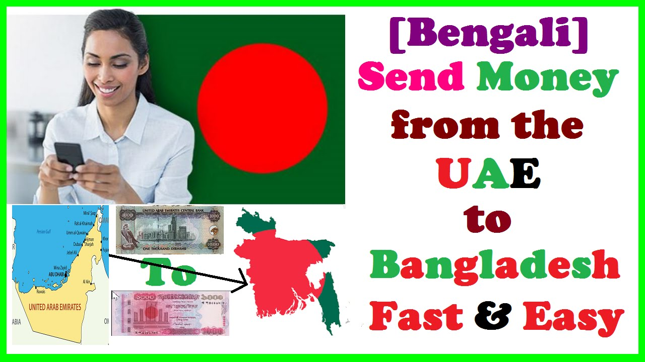 Bengali Send Money From The Uae To Desh Fast Easy