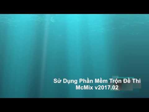 HD Sử Dụng McMix - Phần Mềm Trộn Đề Thi Trắc Nghiệm