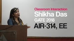 Classroom Interaction with Shikha Das, GATE 2018, AIR-314, EE