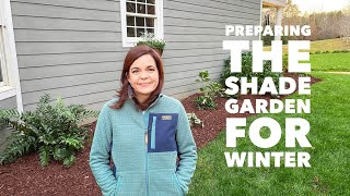 Preparing the Shade Garden for Winter // Gardening with Creekside